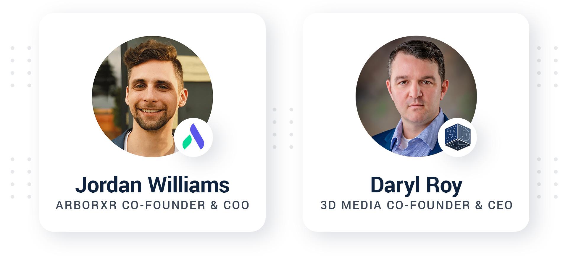 Jordan Williams of ArborXR and Daryl Roy of 3D Media
